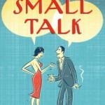 Small Talk : conversaciones cortas, informales y triviales en inglés